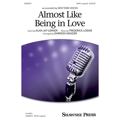 Shawnee Press Almost Like Being in Love SATB a cappella arranged by Darmon Meader