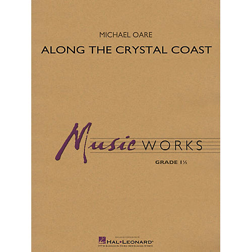 Hal Leonard Along the Crystal Coast Concert Band Level 1.5 Composed by Michael Oare