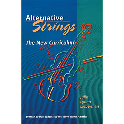 Amadeus Press Alternative Strings (The New Curriculum) Amadeus Series Softcover with CD by Julie Lyonn Lieberman