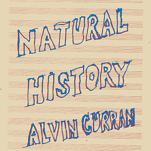 Alliance Alvin Curran - Natural History