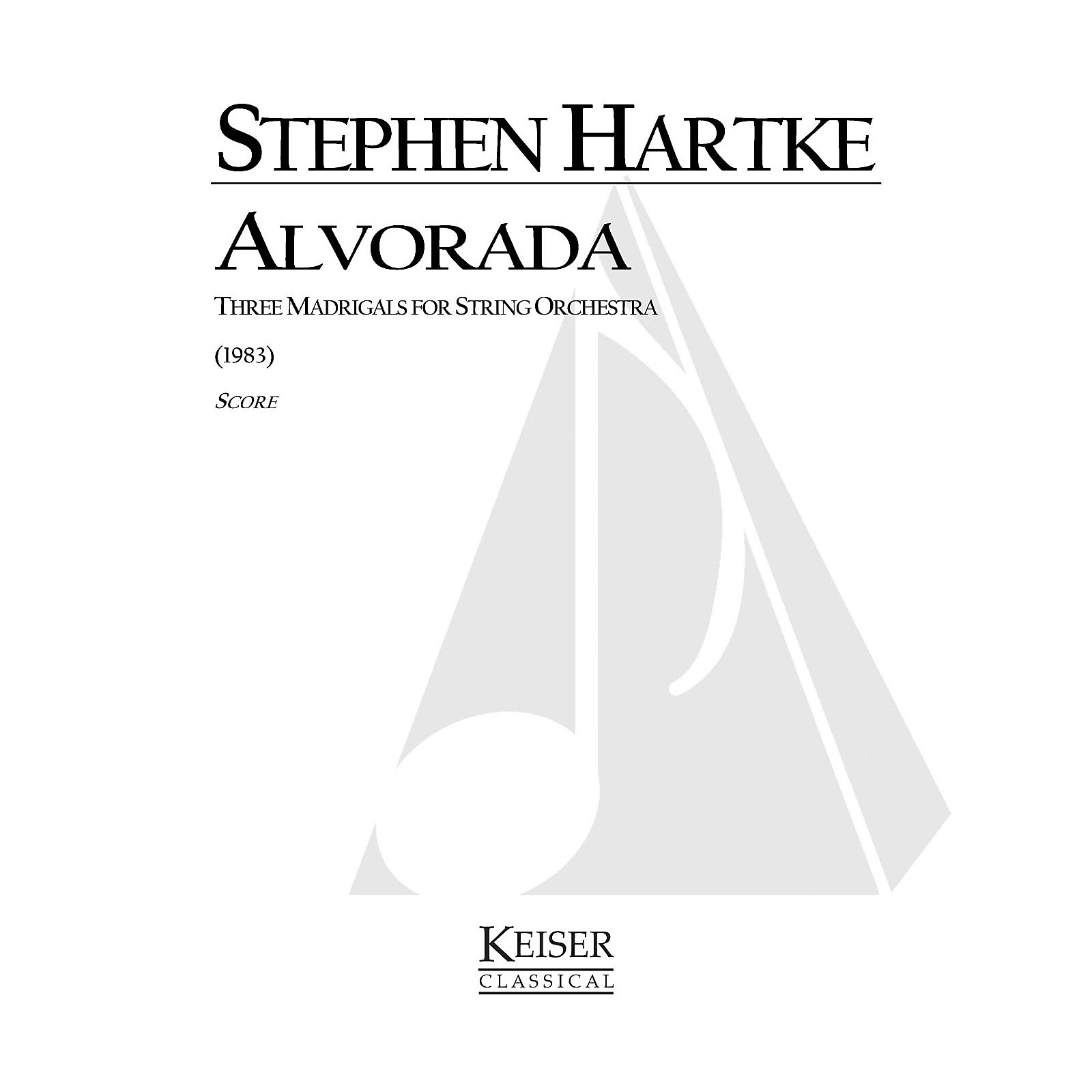 Lauren Keiser Music Publishing Alvorada (for String Orchestra) LKM Music Series Composed by Stephen Hartke