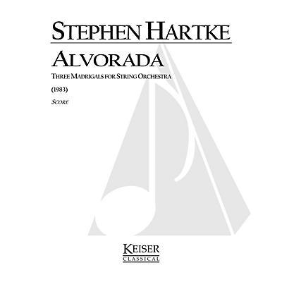 Lauren Keiser Music Publishing Alvorada (for String Orchestra) LKM Music Series Composed by Stephen Hartke