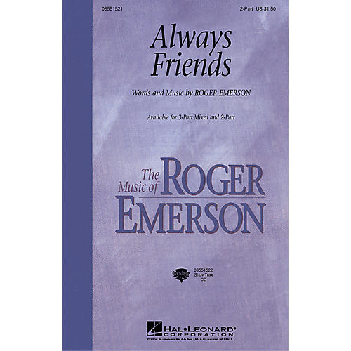 Hal Leonard Always Friends (2-Part and Piano) 2-Part composed by Roger Emerson