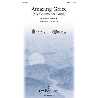 PraiseSong Amazing Grace (My Chains Are Gone) SATB by Chris Tomlin arranged by Tom Fettke