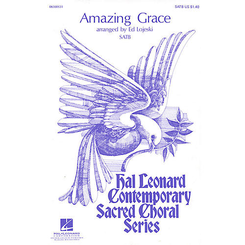 Hal Leonard Amazing Grace SATB arranged by Ed Lojeski