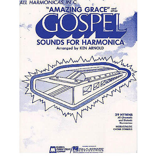 Edward B. Marks Music Company Amazing Grace and Other Gospel Sounds for Harmonica Instrumental Series Composed by Various
