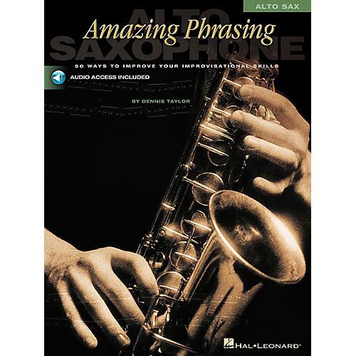 Hal Leonard Amazing Phrasing - Alto Sax (Book/Online Audio)