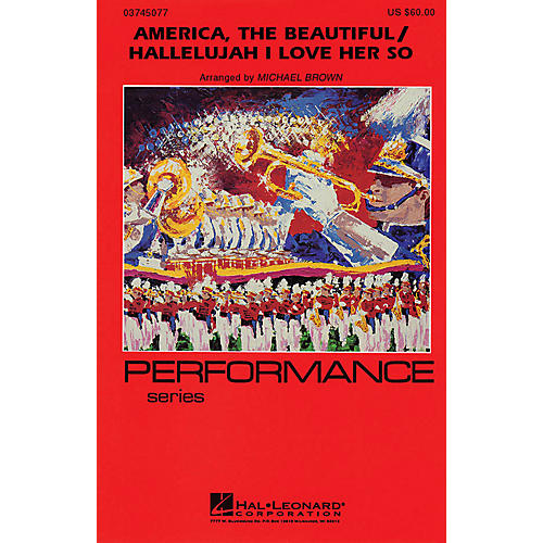 Hal Leonard America, The Beautiful/Hallelujah I Love Her So Marching Band Level 4 by Ray Charles Arranged by Brown