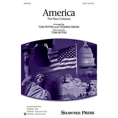 Shawnee Press America (The New Colossus) SATB arranged by Tom Fettke