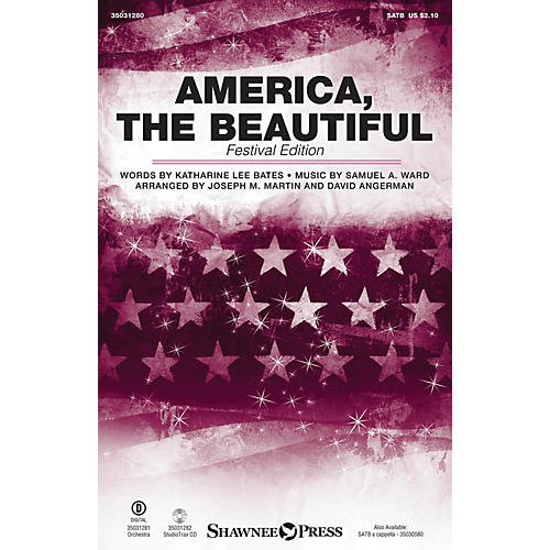 Shawnee Press America, the Beautiful (Festival Edition) SATB arranged by Joseph M. Martin