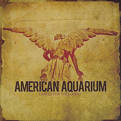 American Aquarium - Dances for the Lonely