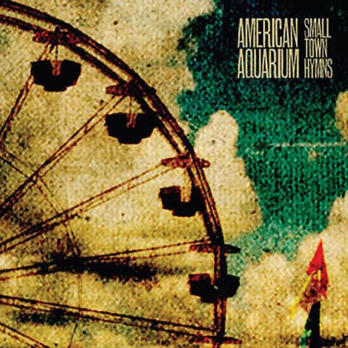 Alliance American Aquarium - Small Town Hymns
