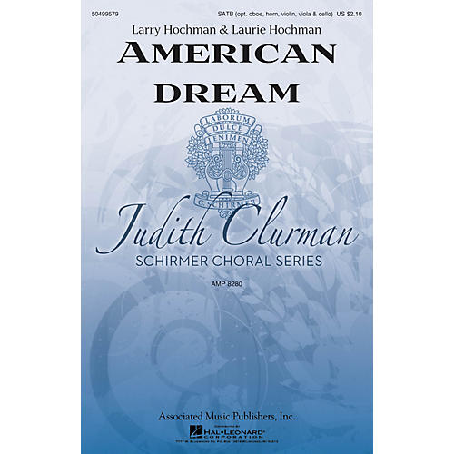 G. Schirmer American Dream (Judith Clurman Choral Series) SATB composed by Larry Hochman