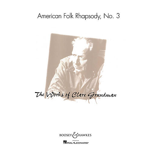Boosey and Hawkes American Folk Rhapsody No. 3 Concert Band Composed by Clare Grundman