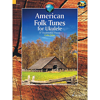 Schott American Folk Tunes for Ukulele (37 Traditional Pieces) String Series Softcover with CD by Colin Tribe
