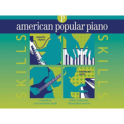 Novus Via American Popular Piano - Skills Novus Via Music Group Series Written by Christopher Norton