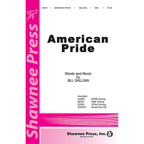 Shawnee Press American Pride SAB composed by Jill Gallina