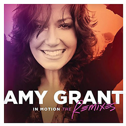 Alliance Amy Grant - In Motion: The Remixes