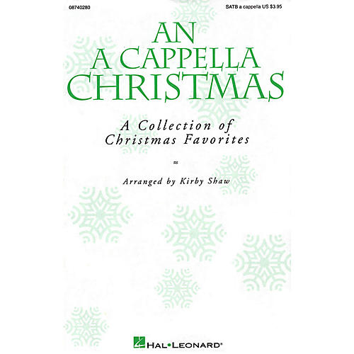 Hal Leonard An A Cappella Christmas (Collection) SATB a cappella arranged by Kirby Shaw