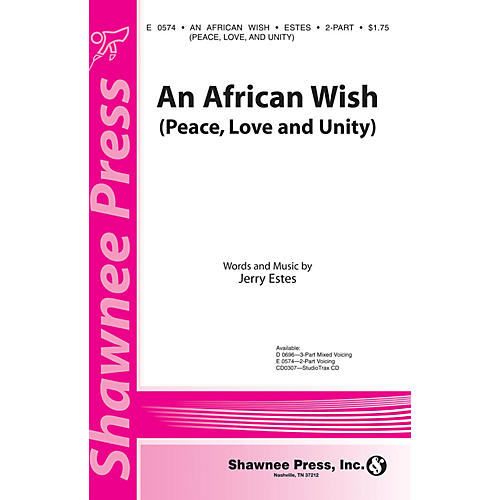 Shawnee Press An African Wish (Peace, Love and Unity) 2-Part composed by Jerry Estes