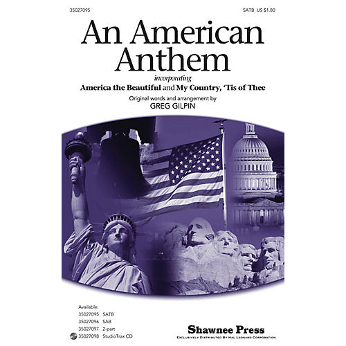 Shawnee Press An American Anthem (with America the Beautiful, My Country, 'Tis of Thee) SATB arranged by Greg Gilpin