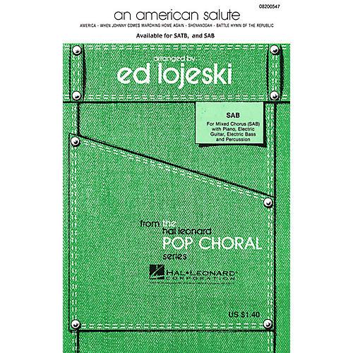 Hal Leonard An American Salute (Medley) (SATB) SATB Arranged by Ed Lojeski