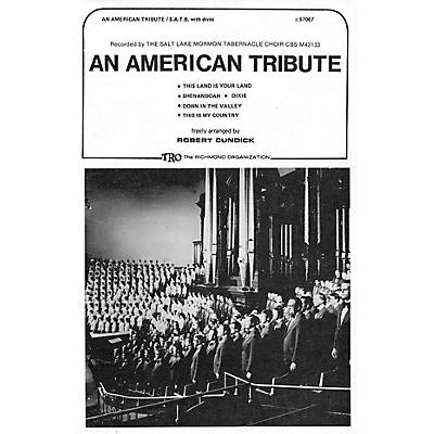 TRO ESSEX Music Group An American Tribute (Medley) (SATB divisi) SATB Divisi Arranged by Robert Cundick