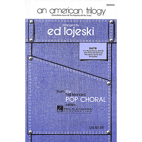 Hal Leonard An American Trilogy (Medley) SATB arranged by Ed Lojeski