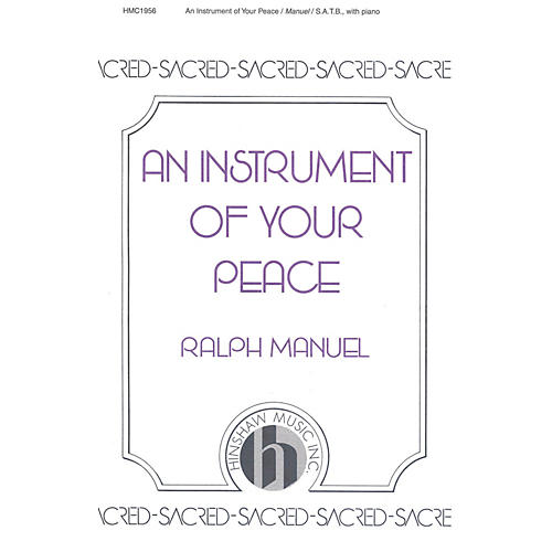 Hinshaw Music An Instrument of Your Peace SATB composed by Ralph Manuel