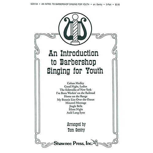 Shawnee Press An Introduction to Barbershop Singing for Youth TTB arranged by Tom Gentry