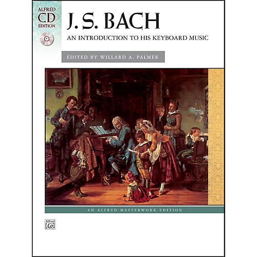 Alfred An Introduction to His Keyboard Music Johann Sebastian Bach Book  & CD