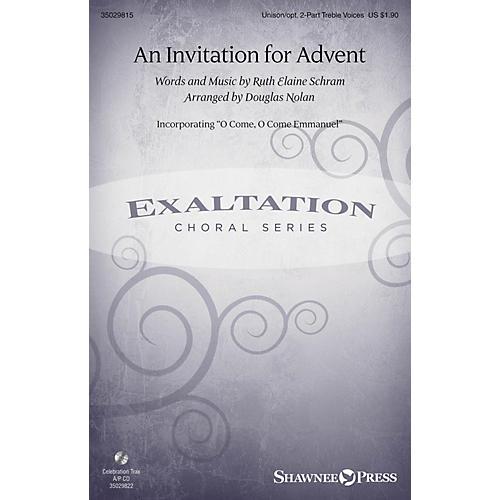 Shawnee Press An Invitation for Advent UNIS/2PT arranged by Douglas Nolan
