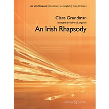 Boosey and Hawkes An Irish Rhapsody Boosey & Hawkes Orchestra Composed by Clare Grundman Arranged by Robert Longfield