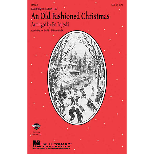 Hal Leonard An Old-Fashioned Christmas SATB by The Carpenters arranged by Ed Lojeski