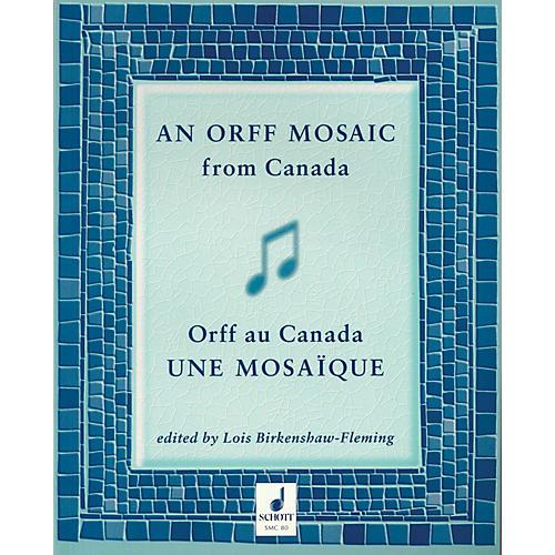 Schott An Orff Mosaic from Canada Schott Series