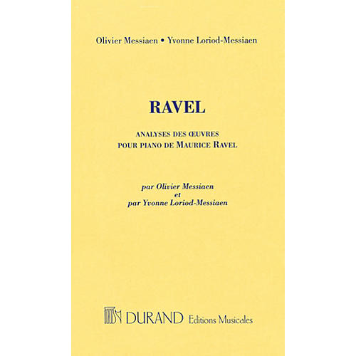 Editions Durand Analyses Des Oeuvres Pour Piano De Maurice Ravel Editions Durand Series Composed by Maurice Ravel