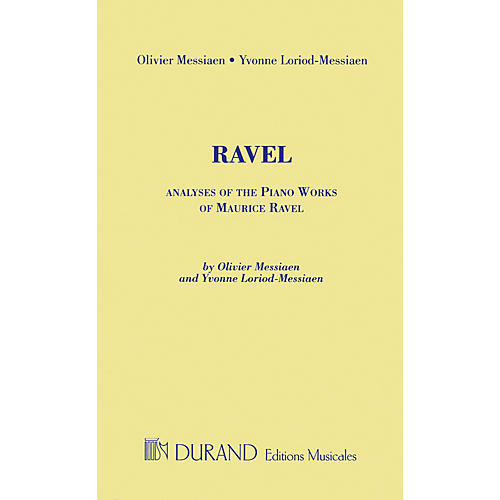 Editions Durand Analyses of the Piano Works of Maurice Ravel Editions Durand Series Softcover by Olivier Messiaen