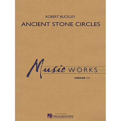 Hal Leonard Ancient Stone Circles Concert Band Level 1 Composed by Robert Buckley