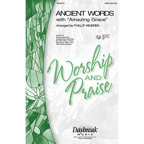 Daybreak Music Ancient Words (with Amazing Grace) SATB arranged by Phillip Keveren