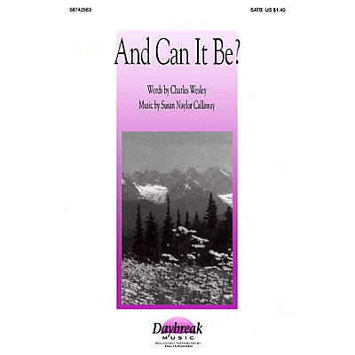 Daybreak Music And Can It Be? SATB