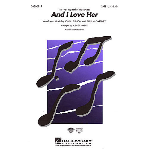 Hal Leonard And I Love Her SATB by The Beatles arranged by Audrey Snyder