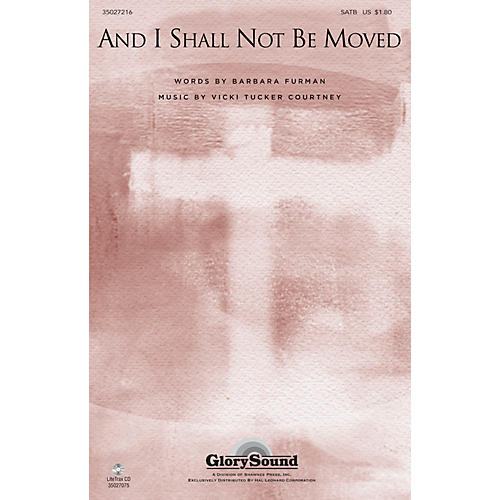 Shawnee Press And I Shall Not Be Moved (with The Solid Rock) SATB composed by Vicki Tucker Courtney