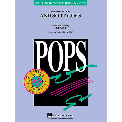 Hal Leonard And So It Goes Pops For String Quartet Series by Billy Joel Arranged by Larry Moore