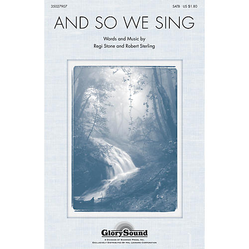 Shawnee Press And So We Sing SATB composed by Robert Sterling