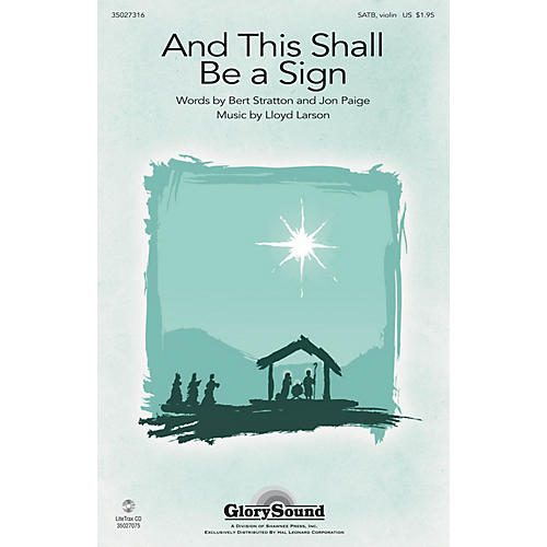 Shawnee Press And This Shall Be a Sign SATB, VIOLIN composed by Lloyd Larson