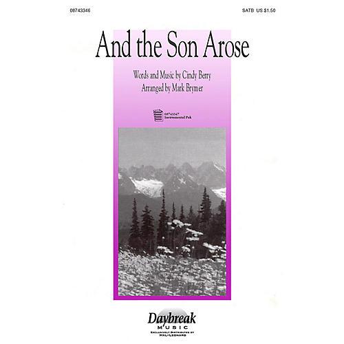 Hal Leonard And the Son Arose (SATB) SATB arranged by Mark Brymer