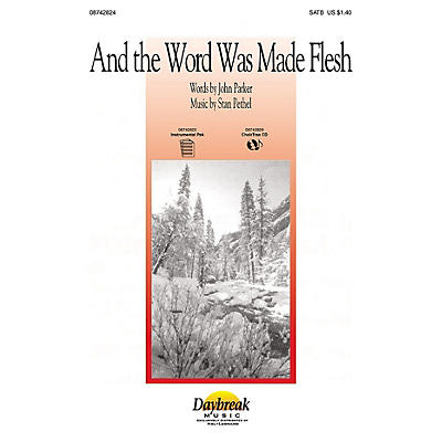 Daybreak Music And the Word Was Made Flesh SATB composed by Stan Pethel