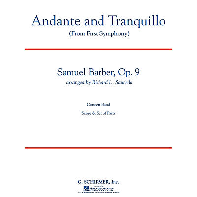G. Schirmer Andante and Tranquillo (from First Symphony) Concert Band Level 4-5 by Samuel Barber Arranged by Saucedo