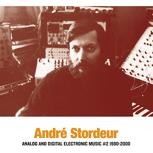 Alliance Andre Stordeur - Analog & Digital Electronic Music #2 1980-2000