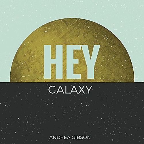 Alliance Andrea Gibson - Hey Galaxy